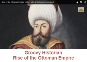 Groovy Historian - Rise of the Ottoman Empire image