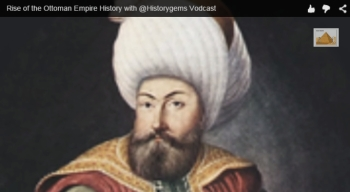 Groovy Historian - Rise of the Ottoman Empire