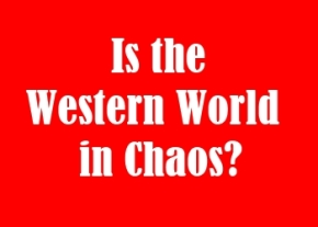 Is the western world in chaos