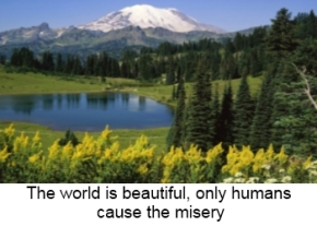 the-world-is-beautiful-only-humans-cause-the-misery-image